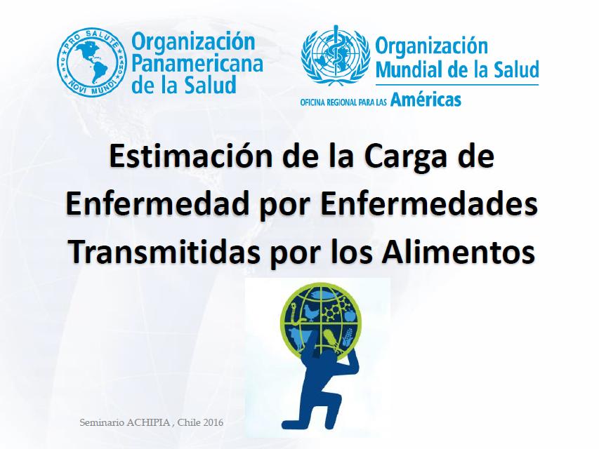 Roberto del Aguila, OPS - Estimación de la Carga de Enfermedad por Enfermedades Transmitidas por los Alimentos